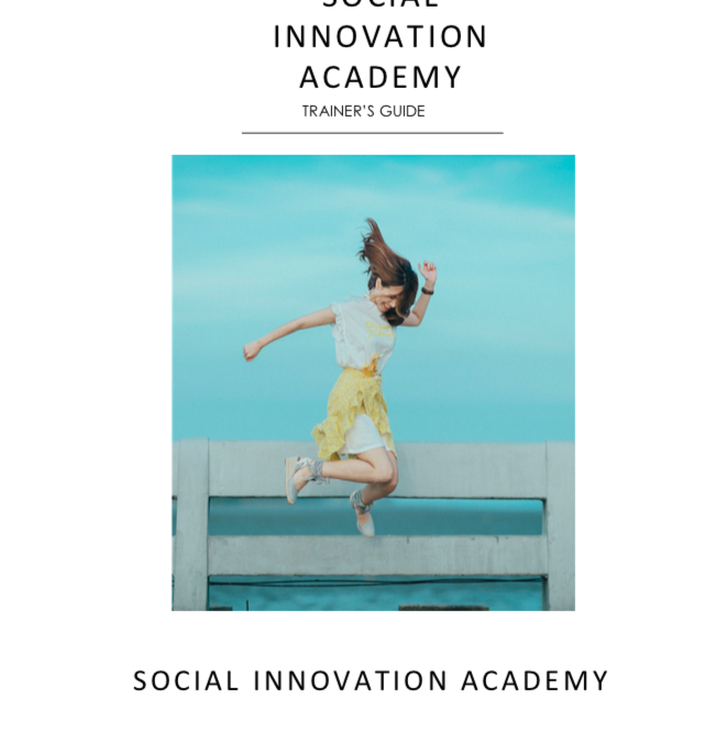 SOCIAL INNOVATION ACADEMY TRAINER'S GUIDE