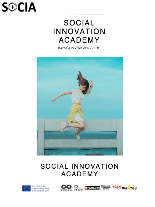 SOCIAL INNOVATION ACADEMY IMPACT INVESTOR'S GUIDE